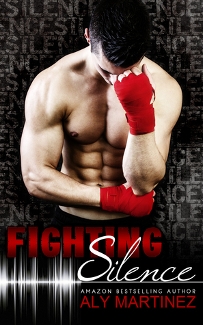 Fighting Silence, On the Ropes, Fighter Romance, Aly Martinez