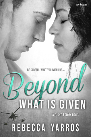 Beyond What is Given, Rebecca Yarros, Flight & Glory
