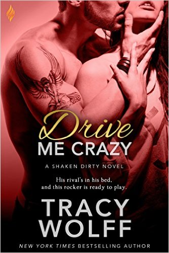 Drive Me Crazy, Shaken Dirty, Tracy Wolff