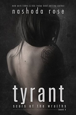 Tyrant, Nashoda Rose, Scars of Wraths,  Paranormal Romance